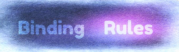 Binding Rules
