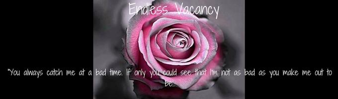 Endless Vacancy