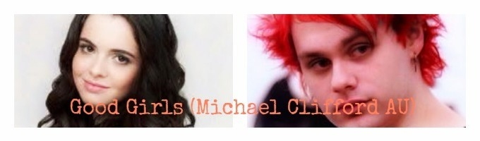 Good Girls (Michael Clifford AU)