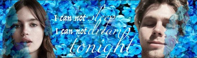 I can not sleep I can not dream tonight