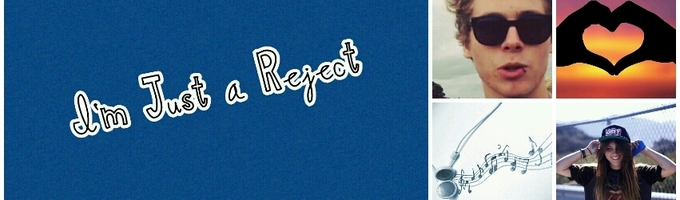I'm Just a Reject