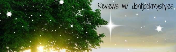 Reviews w/ dontjockmystyles