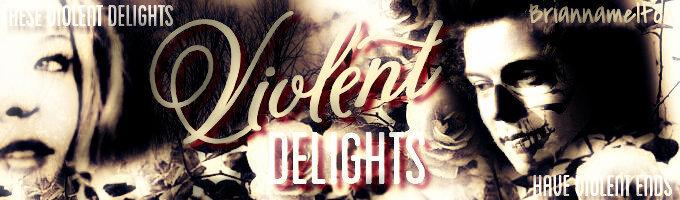Violent Delights